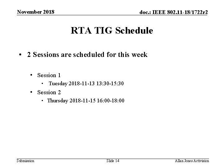 November 2018 doc. : IEEE 802. 11 -18/1722 r 2 RTA TIG Schedule •