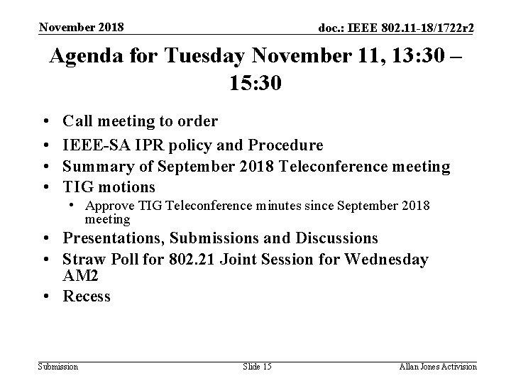 November 2018 doc. : IEEE 802. 11 -18/1722 r 2 Agenda for Tuesday November