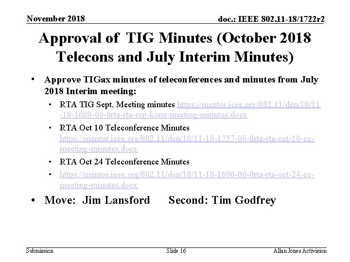 November 2018 doc. : IEEE 802. 11 -18/1722 r 2 Approval of TIG Minutes