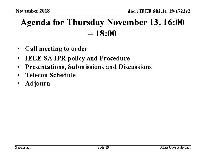 November 2018 doc. : IEEE 802. 11 -18/1722 r 2 Agenda for Thursday November