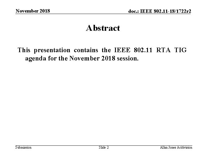 November 2018 doc. : IEEE 802. 11 -18/1722 r 2 Abstract This presentation contains