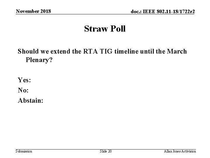 November 2018 doc. : IEEE 802. 11 -18/1722 r 2 Straw Poll Should we