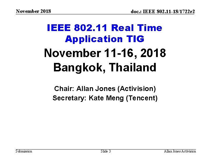 November 2018 doc. : IEEE 802. 11 -18/1722 r 2 IEEE 802. 11 Real