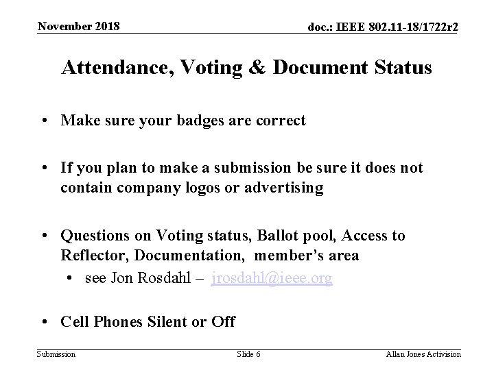 November 2018 doc. : IEEE 802. 11 -18/1722 r 2 Attendance, Voting & Document