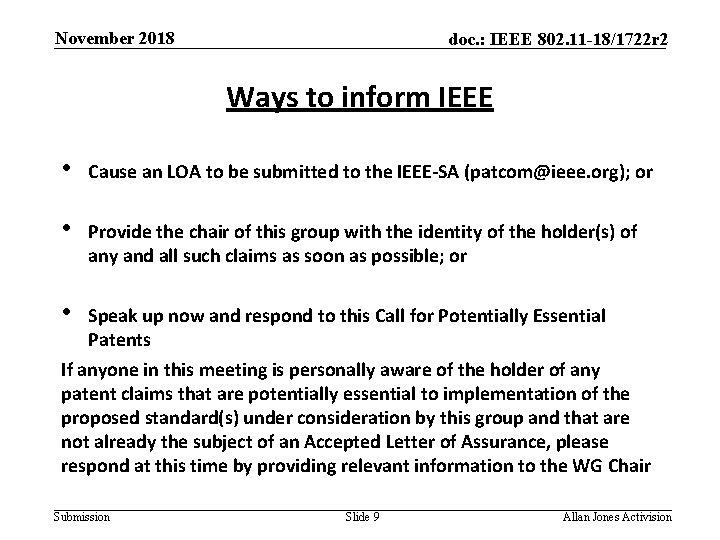 November 2018 doc. : IEEE 802. 11 -18/1722 r 2 Ways to inform IEEE
