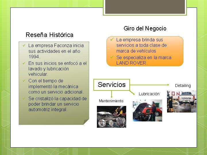 Reseña Histórica ü ü La empresa Faconza inicia sus actividades en el año 1994.