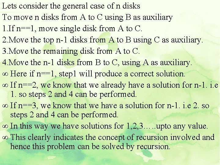 Lets consider the general case of n disks To move n disks from A