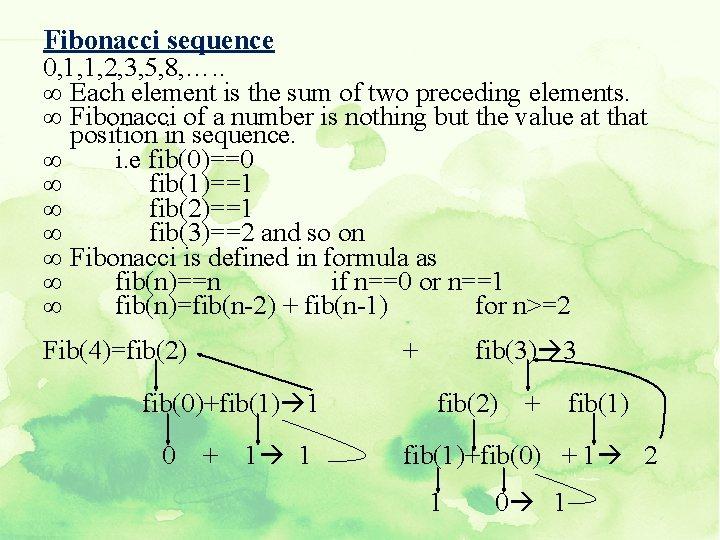 Fibonacci sequence 0, 1, 1, 2, 3, 5, 8, …. . ∞ Each element