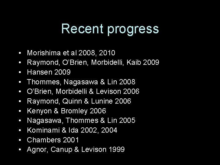 Recent progress • • • Morishima et al 2008, 2010 Raymond, O'Brien, Morbidelli, Kaib