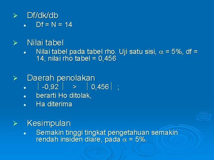 Df/dk/db Ø l Df = N = 14 Nilai tabel Ø l Nilai tabel