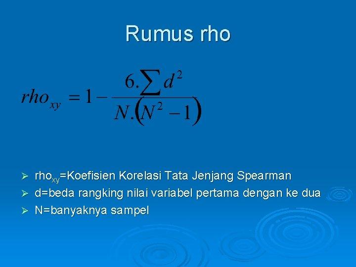 Rumus rhoxy=Koefisien Korelasi Tata Jenjang Spearman Ø d=beda rangking nilai variabel pertama dengan ke