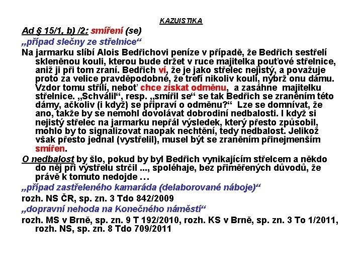 """KAZUISTIKA Ad § 15/1, b) /2: smíření (se) """"případ slečny ze střelnice"""" Na jarmarku"""