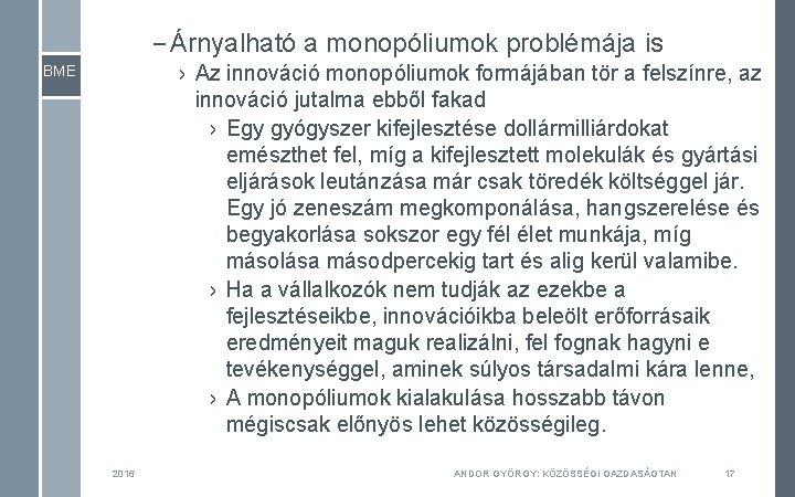 – Árnyalható a monopóliumok problémája is › Az innováció monopóliumok formájában tör a felszínre,