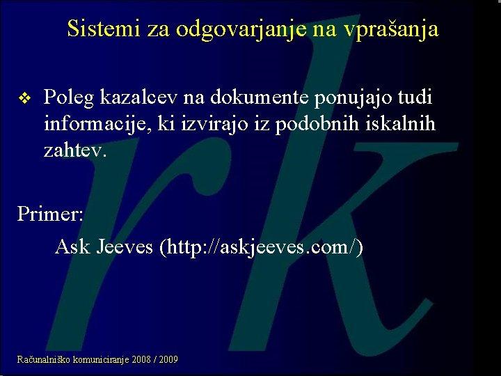 Sistemi za odgovarjanje na vprašanja v Poleg kazalcev na dokumente ponujajo tudi informacije, ki
