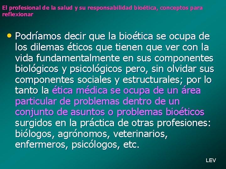 El profesional de la salud y su responsabilidad bioética, conceptos para reflexionar • Podríamos