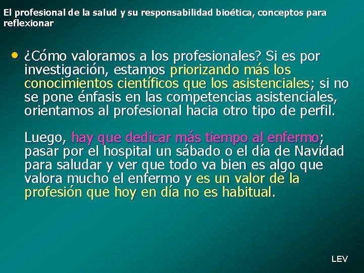 El profesional de la salud y su responsabilidad bioética, conceptos para reflexionar • ¿Cómo
