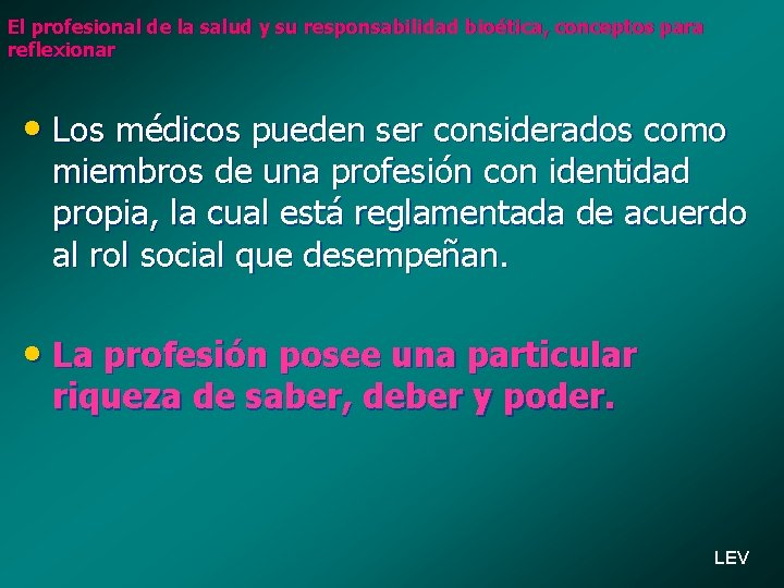 El profesional de la salud y su responsabilidad bioética, conceptos para reflexionar • Los