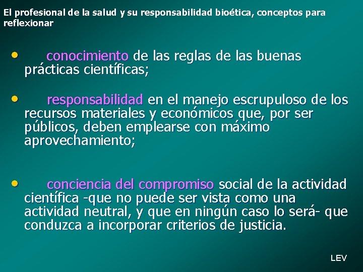El profesional de la salud y su responsabilidad bioética, conceptos para reflexionar • conocimiento