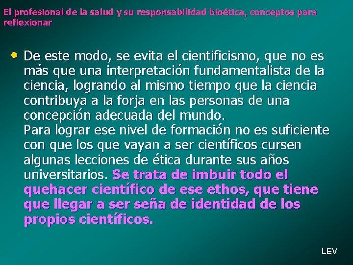 El profesional de la salud y su responsabilidad bioética, conceptos para reflexionar • De