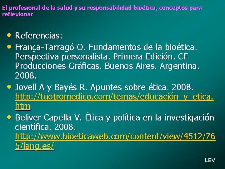 El profesional de la salud y su responsabilidad bioética, conceptos para reflexionar • Referencias:
