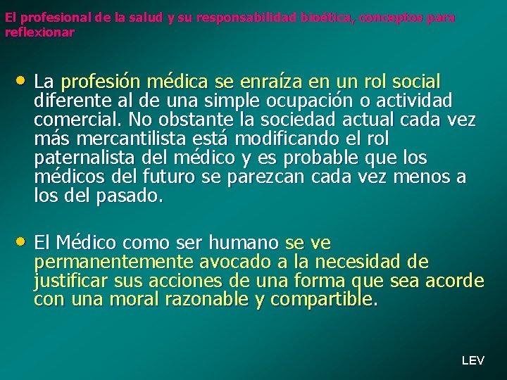 El profesional de la salud y su responsabilidad bioética, conceptos para reflexionar • La