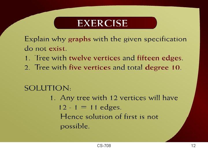 Exercise – (44 - 8) CS-708 12
