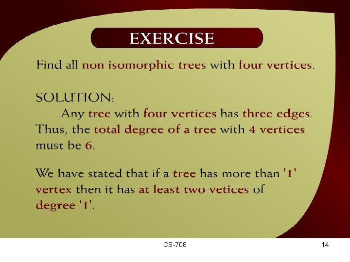 Exercise – (44 - 9) CS-708 14