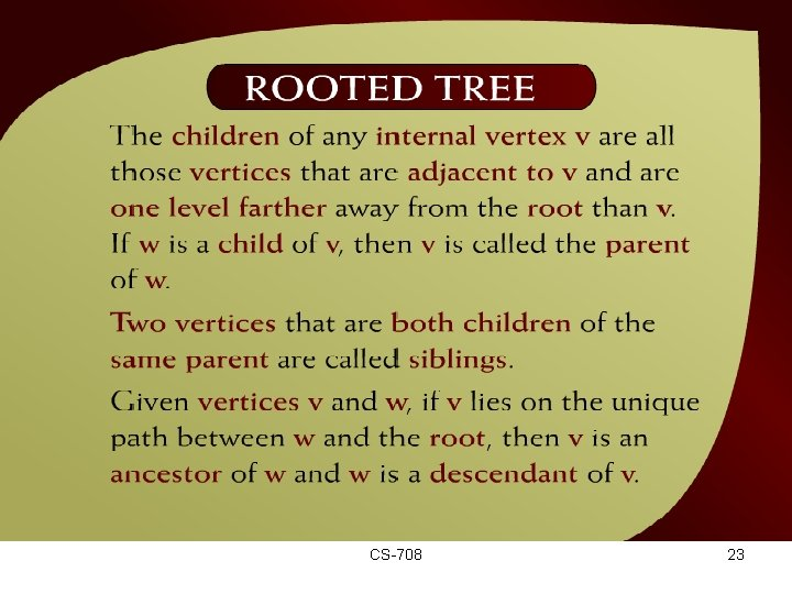 Rooted Tree – (44 – 13 a) CS-708 23