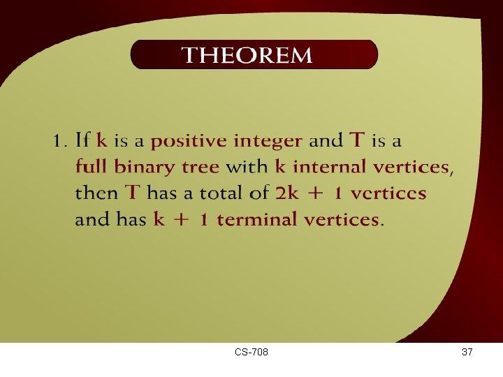 Theorem – (44 - 18) CS-708 37