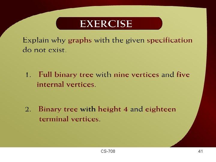Exercise – (44 - 19) CS-708 41