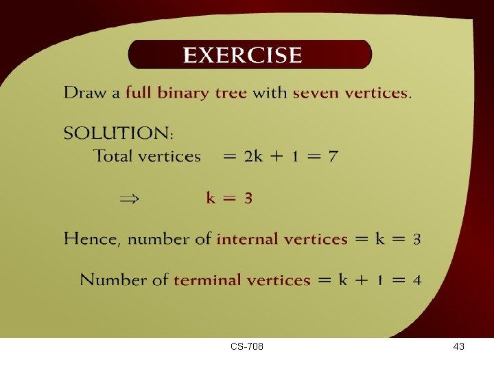 Exercise – (44 - 20) CS-708 43