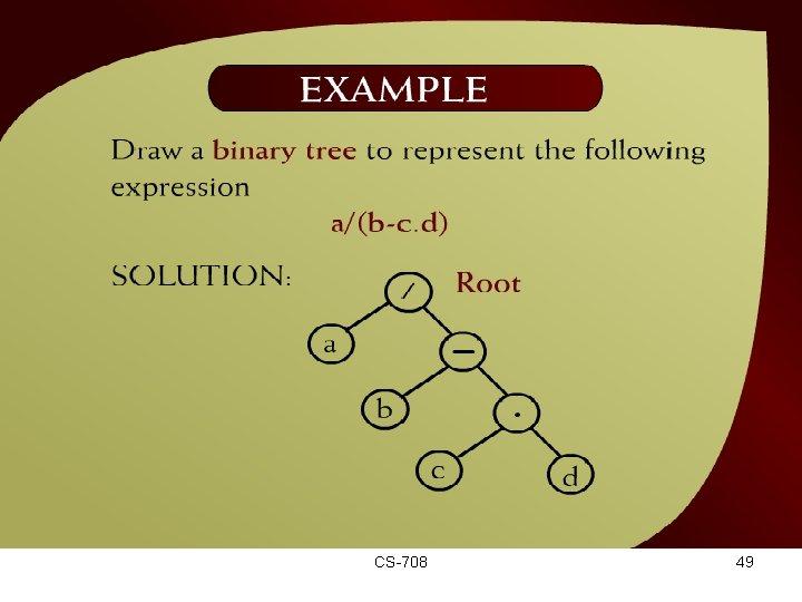 Example – (44 - 23) CS-708 49