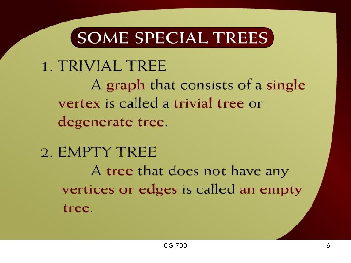 Some Special Trees – (44 - 5) CS-708 6