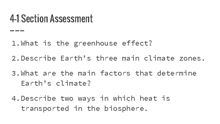 4 -1 Section Assessment 1. What is the greenhouse effect? 2. Describe Earth's three