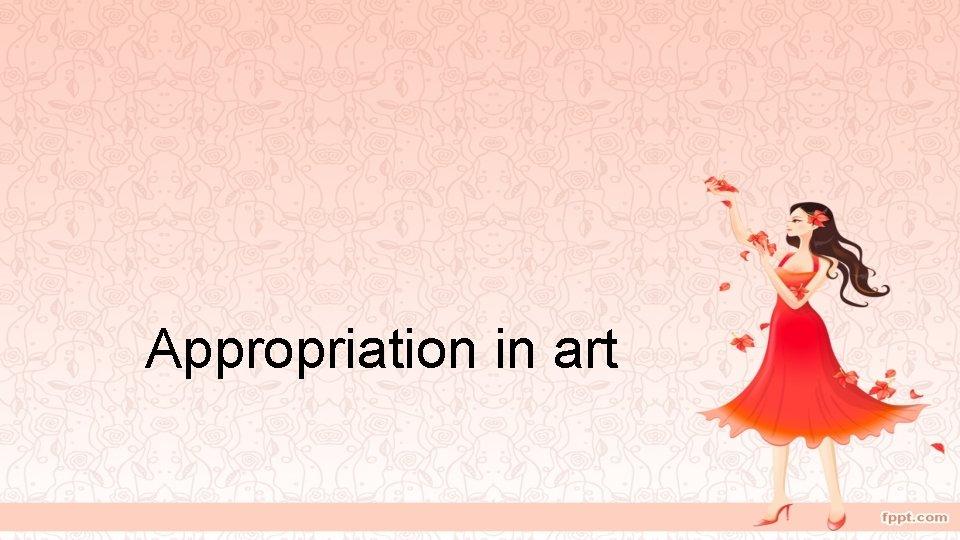 Appropriation in art
