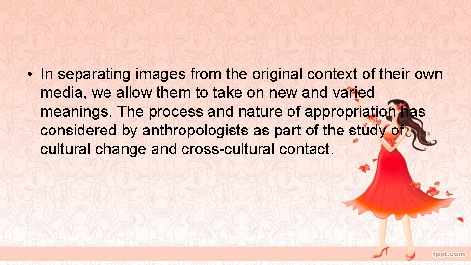 • In separating images from the original context of their own media, we