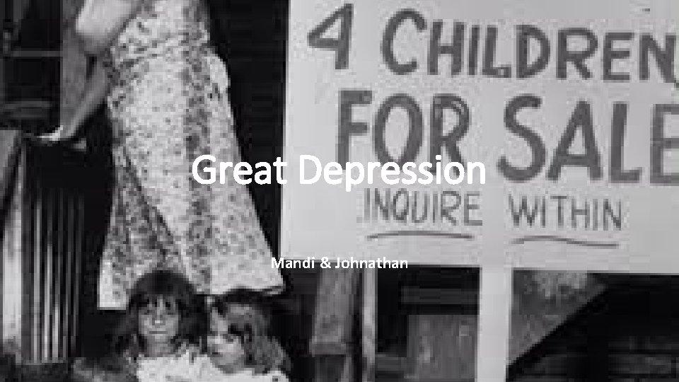 Great Depression Mandi & Johnathan