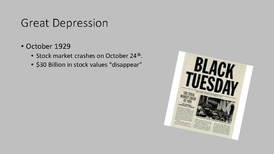 Great Depression • October 1929 • Stock market crashes on October 24 th. •