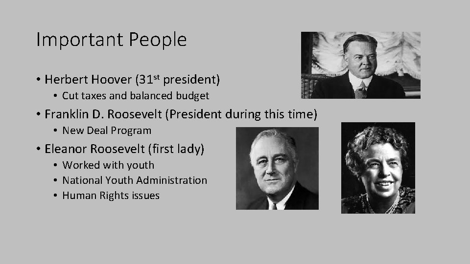 Important People • Herbert Hoover (31 st president) • Cut taxes and balanced budget