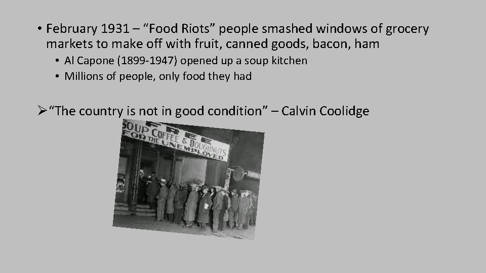 """• February 1931 – """"Food Riots"""" people smashed windows of grocery markets to"""
