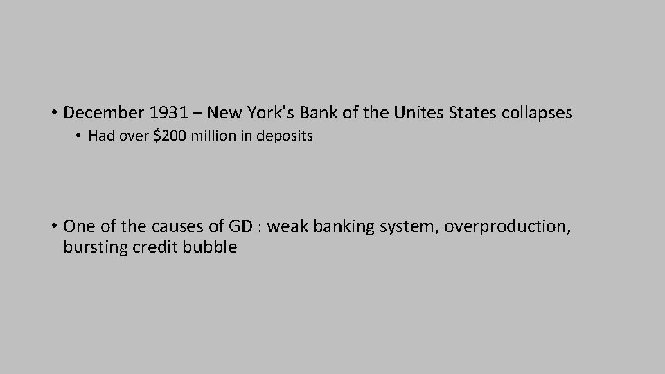 • December 1931 – New York's Bank of the Unites States collapses •