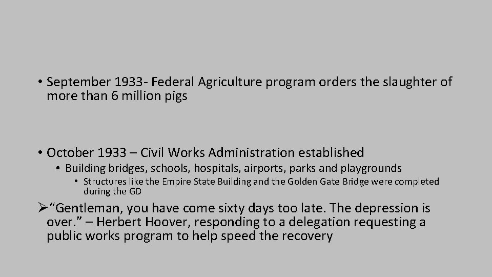 • September 1933 - Federal Agriculture program orders the slaughter of more than