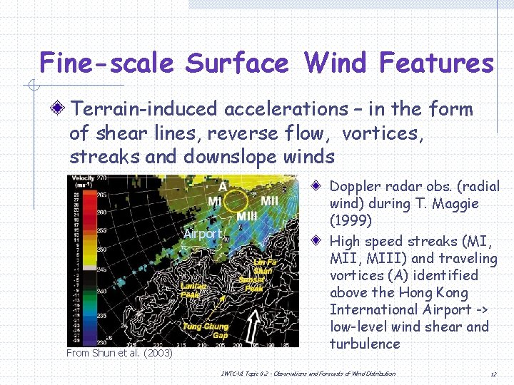 Fine-scale Surface Wind Features Terrain-induced accelerations – in the form of shear lines, reverse