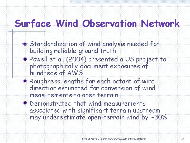 Surface Wind Observation Network Standardization of wind analysis needed for building reliable ground truth
