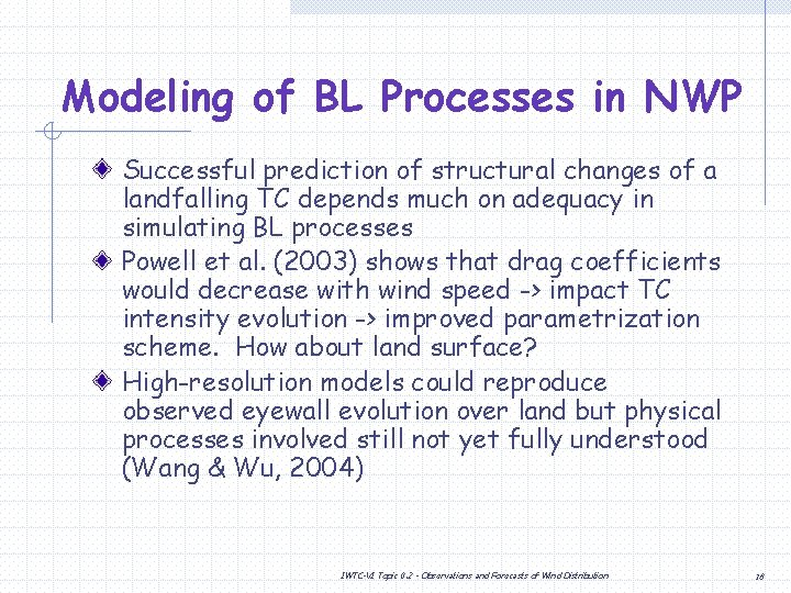 Modeling of BL Processes in NWP Successful prediction of structural changes of a landfalling