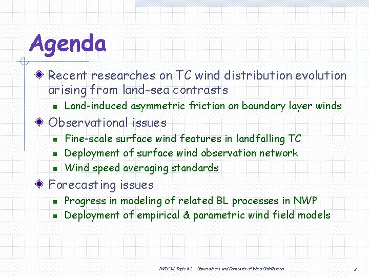 Agenda Recent researches on TC wind distribution evolution arising from land-sea contrasts n Land-induced