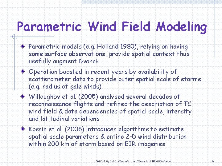 Parametric Wind Field Modeling Parametric models (e. g. Holland 1980), relying on having some