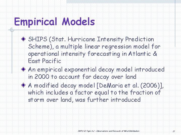 Empirical Models SHIPS (Stat. Hurricane Intensity Prediction Scheme), a multiple linear regression model for