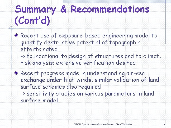 Summary & Recommendations (Cont'd) Recent use of exposure-based engineering model to quantify destructive potential