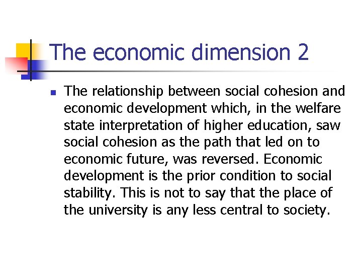 The economic dimension 2 n The relationship between social cohesion and economic development which,